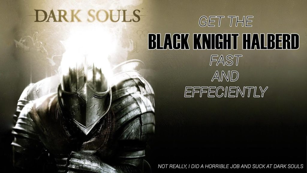 Dark Souls – Black Knight Halbred – Fast and Easy in 5 minutes
