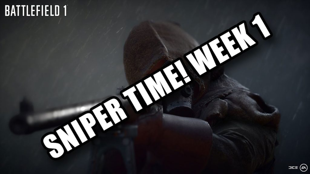 Sniper Time in Battlefield 1 Week 1