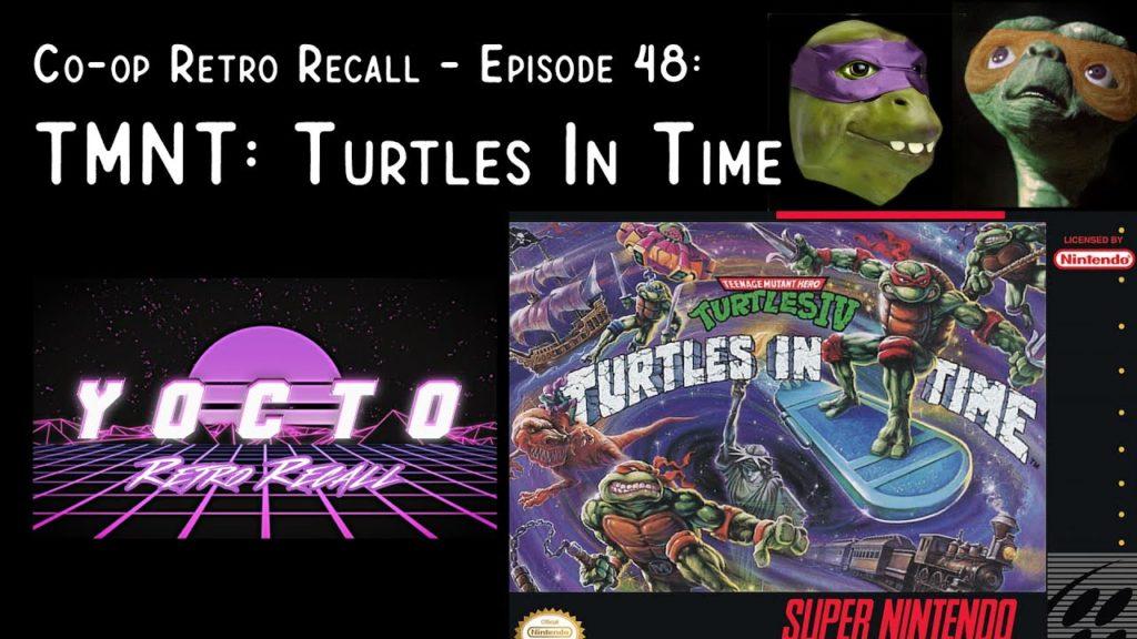 Co-op Retro Recall – (Ep. 47) – TMNT: Turtles In Time (SNES)