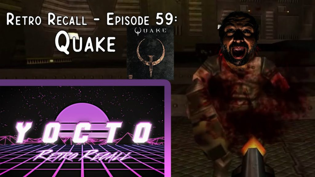 Retro Recall (Ep. 59) Quake – (PC)